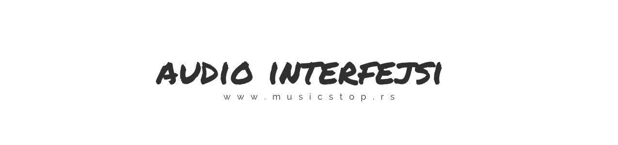 Audio interfejsi za kućni i profesionalni studio